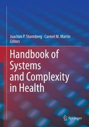 Handbook of Systems and Complexity in Health ebook by