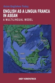 English as a Lingua Franca in ASEAN - A Multilingual Model ebook by Andy Kirkpatrick
