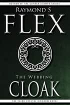 The Webbing Cloak - The Third Crystal Kingdom Novel ebook by Raymond S Flex