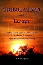 Tribulation and Escape ebook by Carl Facciponte