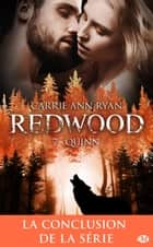 Quinn - Redwood, T7 eBook by Carrie Ann Ryan, Hélène Assens