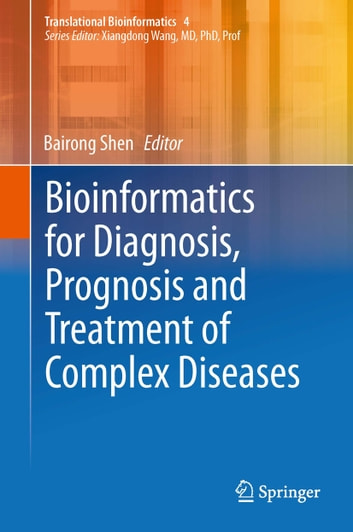Bioinformatics for Diagnosis, Prognosis and Treatment of Complex Diseases ebook by