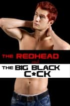 The Redhead and the Big Black C*ck ebook by Raine Mehn