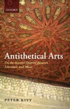 Antithetical Arts ebook by Peter Kivy