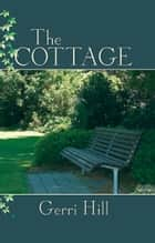 The Cottage ebook by Gerri Hill