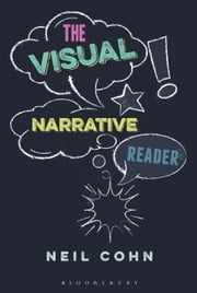 The Visual Narrative Reader ebook by Neil Cohn