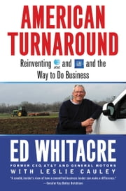 American Turnaround - Reinventing AT&T and GM and the Way We Do Business in the USA ebook by Edward Whitacre,Leslie Cauley