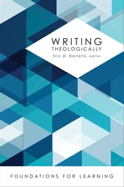 Writing Theologically ebook by Eric D. Barreto