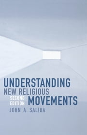 Understanding New Religious Movements ebook by John A Saliba