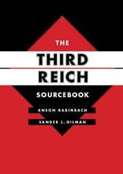 The Third Reich Sourcebook ebook by Anson Rabinbach,Sander L. Gilman