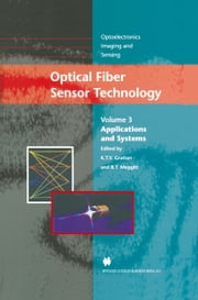 Optical Fiber Sensor Technology - Applications and Systems ebook by L.S. Grattan,B.T. Meggitt
