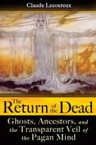 The Return of the Dead ebook by Claude Lecouteux