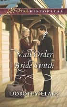 Mail-Order Bride Switch ebook by Dorothy Clark