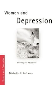 Women and Depression - Recovery and Resistance ebook by Michelle N. Lafrance