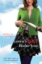 Jenny Green's Killer Junior Year ebook by Amy Belasen,Jacob Osborn