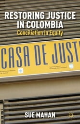 Restoring Justice in Colombia - Conciliation in Equity ebook by Sue Mahan
