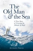 The Old Man and the Sea ebook by Anthony Smith