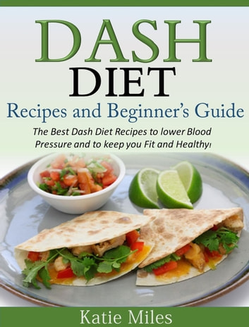 Dash diet recipes and beginners guide the best dash diet recipes dash diet recipes and beginners guide the best dash diet recipes to lower blood pressure forumfinder Gallery
