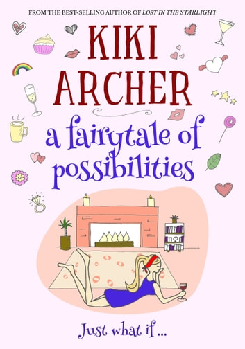 A Fairytale of Possibilities ebook by Kiki Archer
