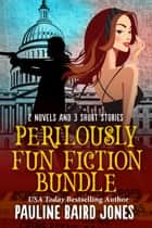 Perilously Fun Fiction - A Bundle ebook by Pauline Baird Jones
