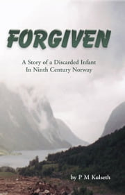 FORGIVEN ebook by P M Kulseth