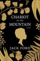 Chariot on the Mountain ebook by Jack Ford