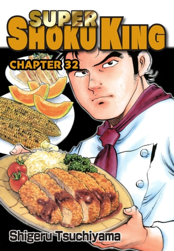 SUPER SHOKU KING - Chapter 32 ebook by Shigeru Tsuchiyama