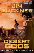 Desert Gods ebook by Jim Buckner,David Mark Brown