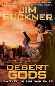 Desert Gods - A Novel of the DMB Files ebook by Jim Buckner,David Mark Brown