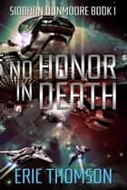 No Honor in Death ebook by Eric Thomson