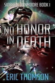 No Honor in Death - Siobhan Dunmoore, #1 ebook by Eric Thomson