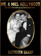 Mr. & Mrs. Hollywood - Edie and Lew Wasserman and Their Entertainment Empire ebook by Kathleen Sharp