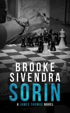 Sorin: A James Thomas Novel - The James Thomas Series, #5 ebook by Brooke Sivendra