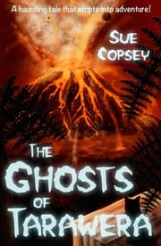 The Ghosts of Tarawera ebook by Sue Copsey