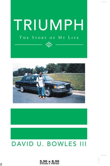 Triumph - The Story of My Life ebook by David U. Bowles III