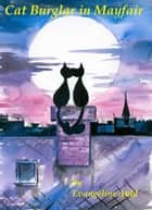 Cat Burglar in Mayfair ebook by Evangeline Auld