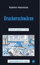 Druckerschwärze - Vincent Jakobs' 7. Fall ebook by Kathrin Heinrichs