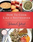 How to Cook Like a Southerner ebook by Johnnie Gabriel
