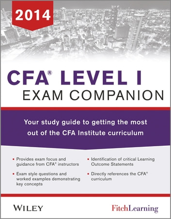 CFA level I Exam Companion - The Fitch Learning / Wiley Study Guide to Getting the Most Out of the CFA Institute Curriculum ebook by Fitch Learning