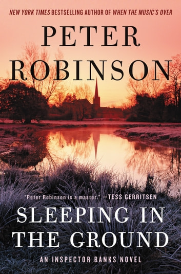 Sleeping in the Ground - An Inspector Banks Novel ebook by Peter Robinson