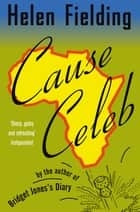 Cause Celeb ebook by Helen Fielding