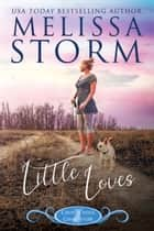 Little Loves ebook by Melissa Storm