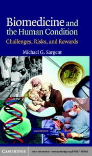 Biomedicine and the Human Condition ebook by Sargent, Michael G.
