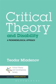 Critical Theory and Disability - A Phenomenological Approach ebook by Teodor Mladenov