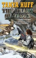 The Heart of Valor ebook by Tanya Huff