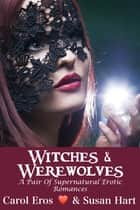 Witches & Werewolves ebook by Carol Eros