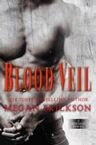 Blood Veil - A Mission Novel ebook by