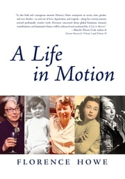 A Life in Motion - A Memoir ebook by Florence Howe