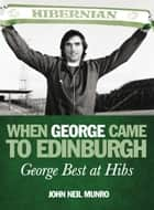 When George Came to Edinburgh ebook by John Neil Munro
