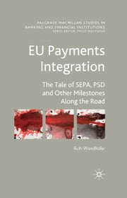 EU Payments Integration - The Tale of SEPA, PSD and Other Milestones Along the Road ebook by R. Wandhöfer